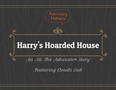 Harry's Hoarded House - Advocacy Matters